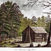 Log Cabin, 1826 Art Print