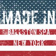 Made In Ballston Spa, New York Art Print