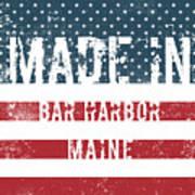 Made In Bar Harbor, Maine Art Print