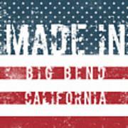 Made In Big Bend, California Art Print