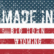 Made In Big Horn, Wyoming Art Print