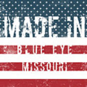 Made In Blue Eye, Missouri Art Print