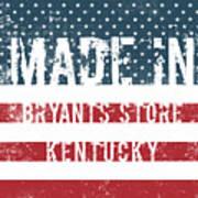 Made In Bryants Store, Kentucky Art Print