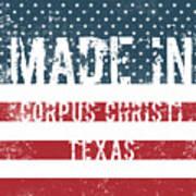 Made In Corpus Christi, Texas Art Print
