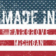Made In Fairgrove, Michigan Art Print