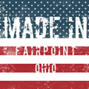 Made In Fairpoint, Ohio Art Print