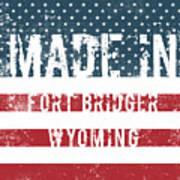 Made In Fort Bridger, Wyoming Art Print