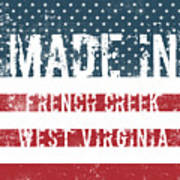 Made In French Creek, West Virginia Art Print