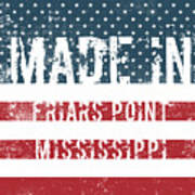 Made In Friars Point, Mississippi Art Print