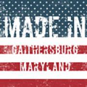 Made In Gaithersburg, Maryland Art Print