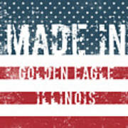 Made In Golden Eagle, Illinois Art Print