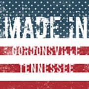 Made In Gordonsville, Tennessee Art Print