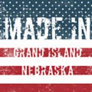 Made In Grand Island, Nebraska Art Print