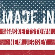 Made In Hackettstown, New Jersey Art Print