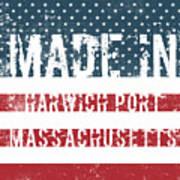 Made In Harwich Port, Massachusetts Art Print