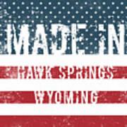 Made In Hawk Springs, Wyoming Art Print