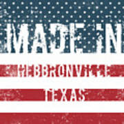 Made In Hebbronville, Texas Art Print