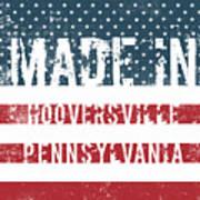 Made In Hooversville, Pennsylvania Art Print