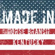 Made In Horse Branch, Kentucky Art Print
