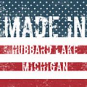 Made In Hubbard Lake, Michigan Art Print