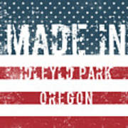 Made In Idleyld Park, Oregon Art Print