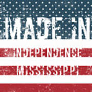 Made In Independence, Mississippi Art Print