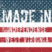 Made In Independence, West Virginia Art Print