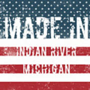 Made In Indian River, Michigan Art Print