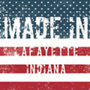 Made In Lafayette, Indiana Art Print