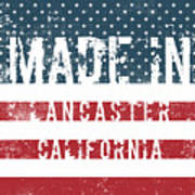 Made In Lancaster, California Art Print