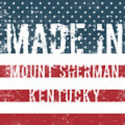 Made In Mount Sherman, Kentucky Art Print