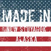 Made In New Stuyahok, Alaska Art Print