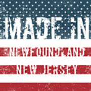 Made In Newfoundland, New Jersey Art Print