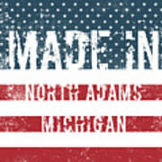Made In North Adams, Michigan Art Print