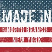 Made In North Branch, New York Art Print