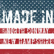 Made In North Conway, New Hampshire Art Print