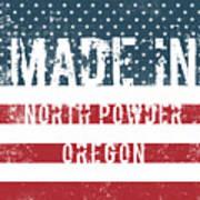 Made In North Powder, Oregon Art Print