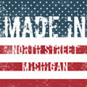 Made In North Street, Michigan Art Print