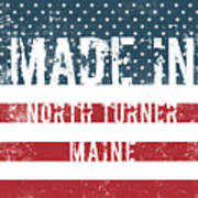 Made In North Turner, Maine Art Print