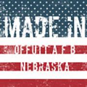 Made In Offutt A F B, Nebraska Art Print