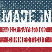 Made In Old Saybrook, Connecticut Art Print