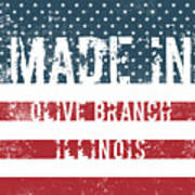 Made In Olive Branch, Illinois Art Print
