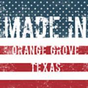 Made In Orange Grove, Texas Art Print