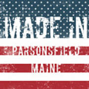 Made In Parsonsfield, Maine Art Print
