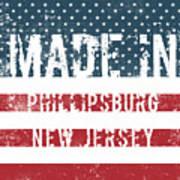 Made In Phillipsburg, New Jersey Art Print