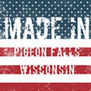 Made In Pigeon Falls, Wisconsin Art Print