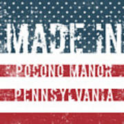Made In Pocono Manor, Pennsylvania Art Print