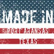 Made In Port Aransas, Texas Art Print