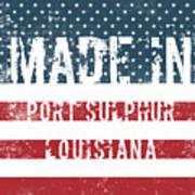 Made In Port Sulphur, Louisiana Art Print