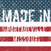 Made In Portageville, Missouri Art Print